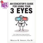 【中商海外直订】An Educator's Guide to Using Your 3 Eyes: How to Ap