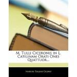 【预订】M. Tulli Ciceronis in L. Catilinam Orati Ones Quattuor.