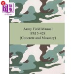 【中商海外直订】Army Field Manual FM 5-428 (Concrete and Masonry)
