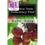 【中商海外直订】Anemia: Iron Deficiency Diet: Anemia: Iron Deficien