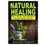 【预订】Natural Healing: How to Heal Your Body, Fight Disease,
