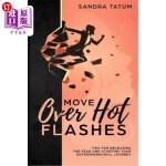 【中商海外直订】Move Over Hot Flashes: Tips for Releasing the Fear
