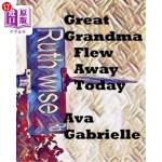 【中商海外直订】Great Grandma Flew Away Today: Great Grandma Flew A