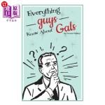 【中商海外直订】Everything Guys Know about Gals