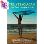 【中商海外直订】Yes, Yes You Can: Live Your Happiest Life!