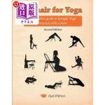 【中商海外直订】A Chair for Yoga: A Complete Guide to Iyengar Yoga