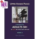 【中商海外直订】Upper Hands Piano: A Method for Adults 50+ to SPARK