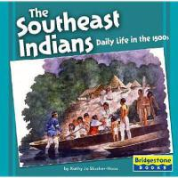 【预订】The Southeast Indians: Daily Life in the 1500s