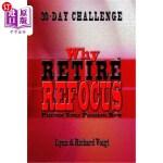 【中商海外直订】Why Retire - Refocus: Pursue Your Passion Now - 30-