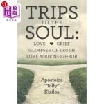 【中商海外直订】Trips to the Soul: Love Grief Glimpses of Truth Lov