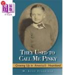 【中商海外直订】They Used to Call Me Pinky: Growing Up in America's
