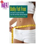 【中商海外直订】Belly Fat Free: Lose Belly Fat with the Blood Type