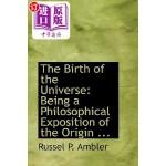 【中商海外直订】The Birth of the Universe: Being a Philosophical Ex