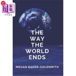 【中商海外直订】The Way the World Ends