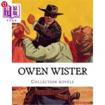 【中商海外直订】Owen Wister, Collection Novels