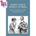 【中商海外直订】Barry Pain's Puzzle Stories: Detection Without Crim