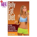 【中商海外直订】Belly Fat Diet: Burn Belly Fat the Right Way, Look