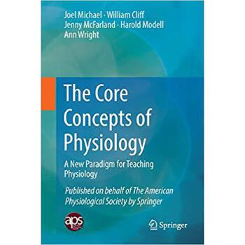 【预订】The Core Concepts of Physiology: A New Paradigm for Teachin... 9781493983353 美国库房发货,通常付款后3-5周到货!