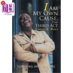 【中商海外直订】I Am My Own Cause, The Third Act: Surviving and Thr