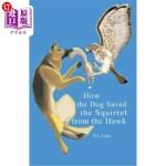 【中商海外直订】How the Dog Saved the Squirrel from the Hawk