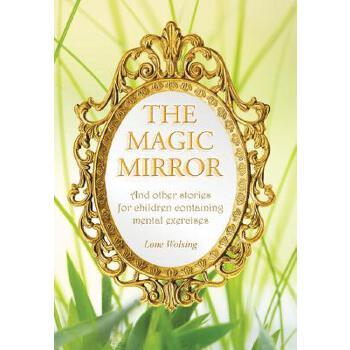 【预订】The Magic Mirror: And Other Stories for Children Containing Mental Exercises 预订商品,需要1-3个月发货,非质量问题不接受退换货。