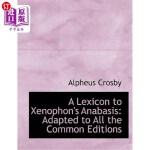 【中商海外直订】A Lexicon to Xenophon's Anabasis: Adapted to All th