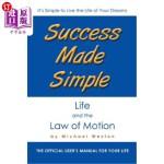 【中商海外直订】Success Made Simple: Life and the Law of Motion: Th