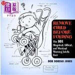 【中商海外直订】Remove Child Before Folding: The 101 Stupidest, Sil