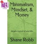 【中商海外直订】Minimalism, Mindset, & Money: -Regain control of yo