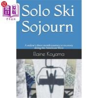 【中商海外直订】Solo Ski Sojourn: A widow's three month journey to
