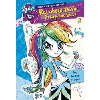 【预订】My Little Pony: Equestria Girls: Canterlot High Stories: Rainbow Dash Brings the Blitz 预订商品,需要1-3个月发货,非质量问题不接受退换货。