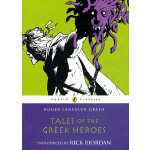 Tales of the Greek Heroes (Puffin Classics) 希腊英雄的传说 9780141325286