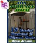 【中商海外直订】DIY Storage Shed: 15 Detailed Blueprints Of Differe