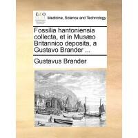 【预订】Fossilia Hantoniensia Collecta, Et in Musaeo Britannico