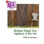 【中商海外直订】Aboriginal Chipped Stone Implements of New York