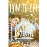 【预订】How to Get Your Heart Broken