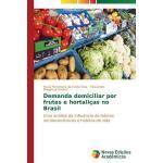 【预订】Demanda Domiciliar Por Frutas E Hortalicas No Brasil