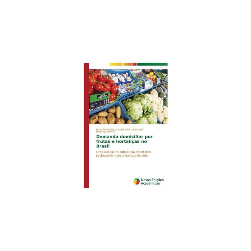 【预订】Demanda Domiciliar Por Frutas E Hortalicas No Brasil 预订商品,需要1-3个月发货,非质量问题不接受退换货。