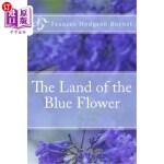 【中商海外直订】The Land of the Blue Flower Frances Hodgson Burnet
