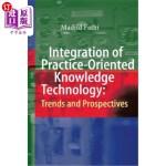 【中商海外直订】Integration of Practice-Oriented Knowledge Technolo