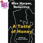 【中商海外直订】Max Harper, Detective: A Taste of Honey