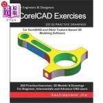 【中商海外直订】CorelCAD Exercises: 200 3D Practice Drawings For Co