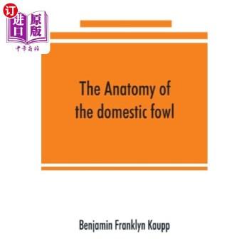 【中商海外直订】The anatomy of the domestic fowl