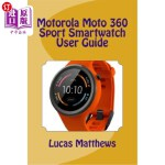 【中商海外直订】Motorola Moto 360 Sport Watch User Guide