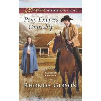 Pony Express Courtship (Mills & Boon Love Inspired Historic