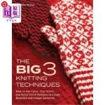 【中商海外直订】The Big 3 Knitting Techniques: How to Use Color, Sl