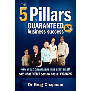 【预订】The Five Pillars of Guaranteed Business Success: Why Most Businesses Stay Small and What You Can Do about Yours 预订商品,需要1-3个月发货,非质量问题不接受退换货。