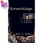 【中商海外直订】Scratchings: A poetry collection