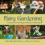 【预订】Fairy Gardening: Creating Your Own Magical Miniature Ga