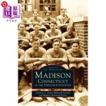 【中商海外直订】Madison, Connecticut in the Twentieth Century